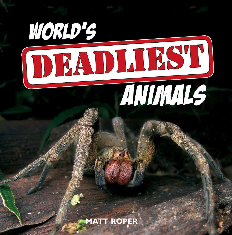 World's Deadliest Animals By Roper, Matt